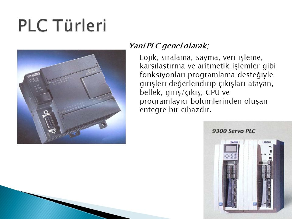 PLC Türleri Yani PLC genel olarak;