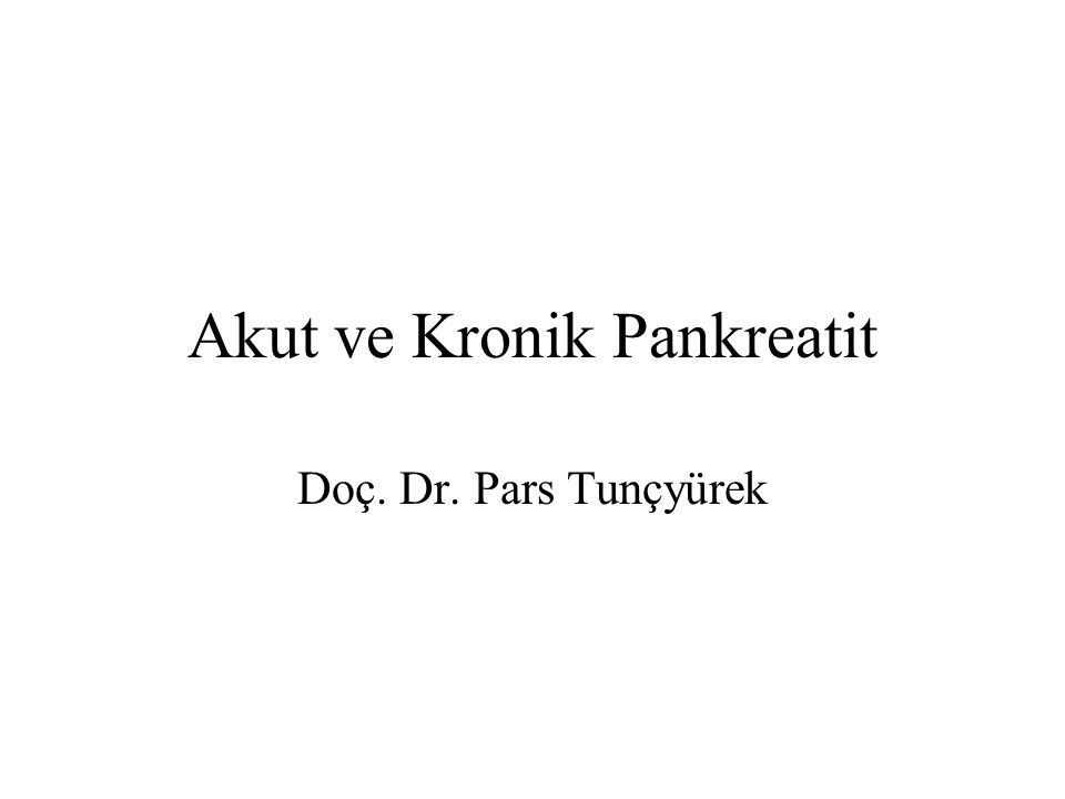 Akut ve Kronik Pankreatit