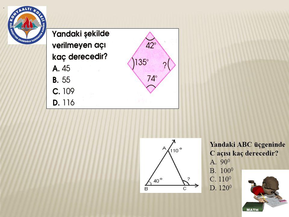 Yandaki ABC üçgeninde C açısı kaç derecedir A. 900 B. 1000 C. 1100