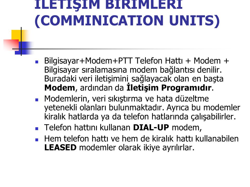 İLETİŞİM BİRİMLERİ (COMMINICATION UNITS)