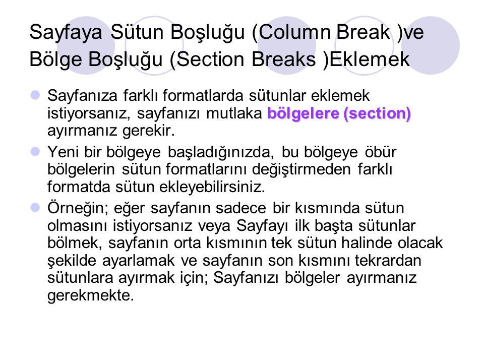 Sayfaya Sütun Boşluğu (Column Break )ve Bölge Boşluğu (Section Breaks )Eklemek