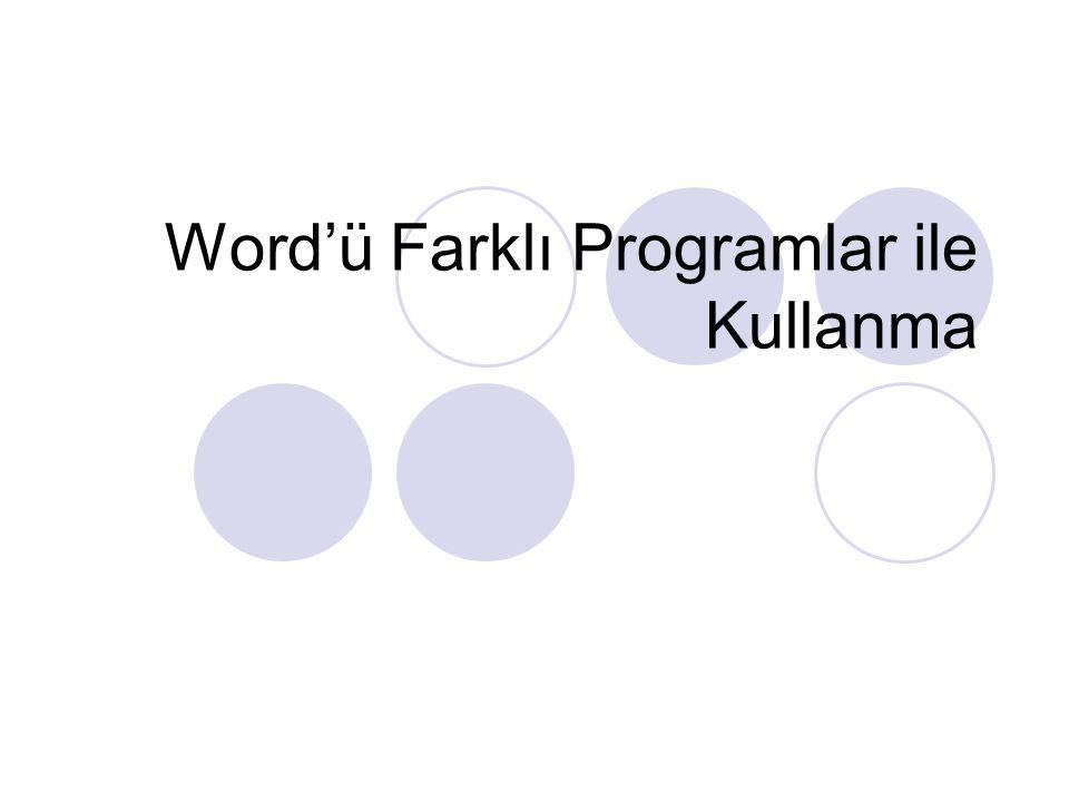 Word'ü Farklı Programlar ile Kullanma