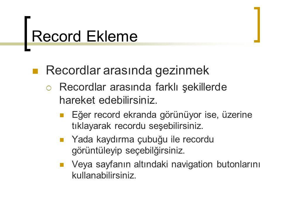 Record Ekleme Recordlar arasında gezinmek
