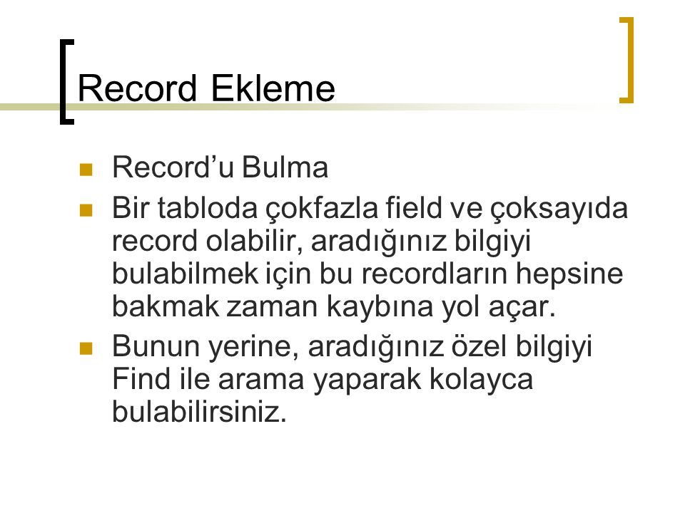 Record Ekleme Record'u Bulma