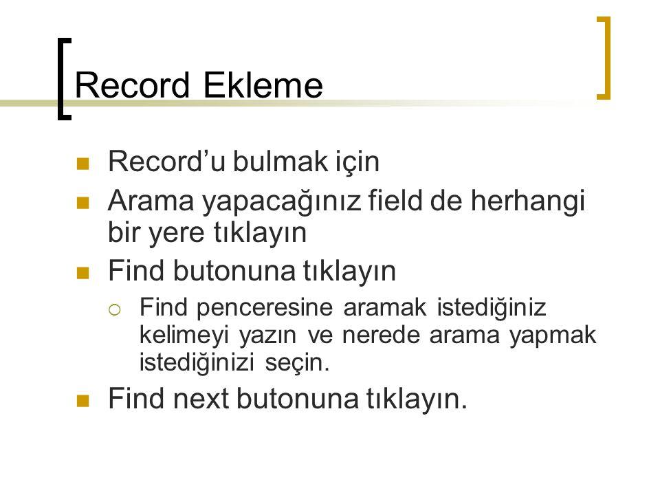 Record Ekleme Record'u bulmak için