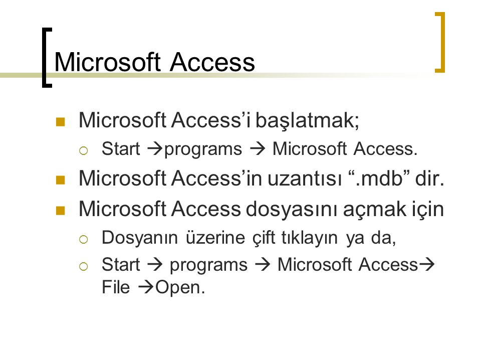 Microsoft Access Microsoft Access'i başlatmak;
