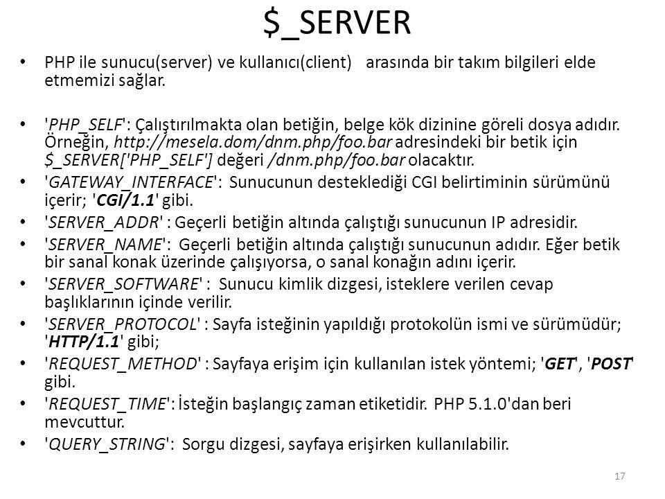 $_SERVER PHP ile sunucu(server) ve kullanıcı(client) arasında bir takım bilgileri elde etmemizi sağlar.