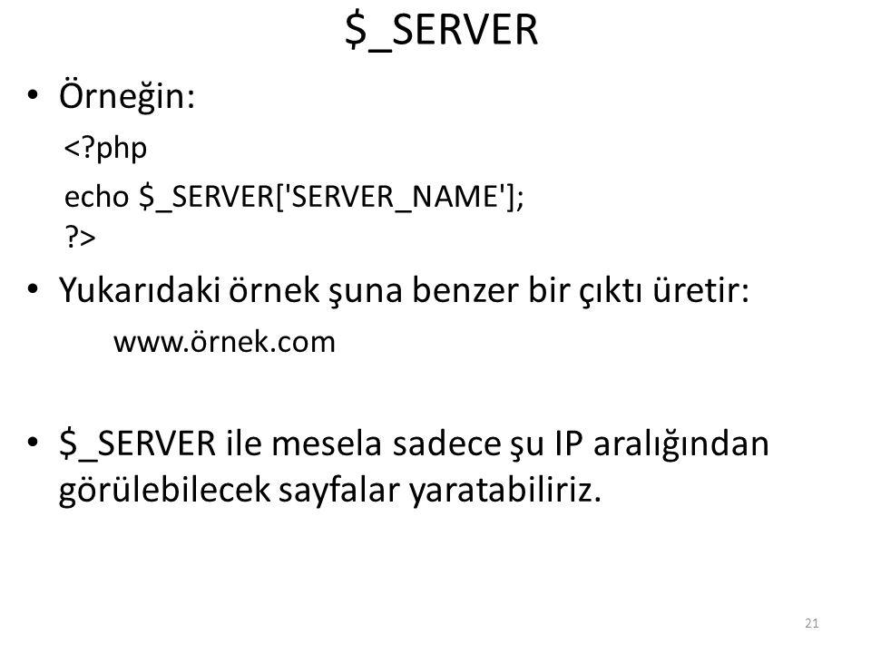 $_SERVER Örneğin: Yukarıdaki örnek şuna benzer bir çıktı üretir: