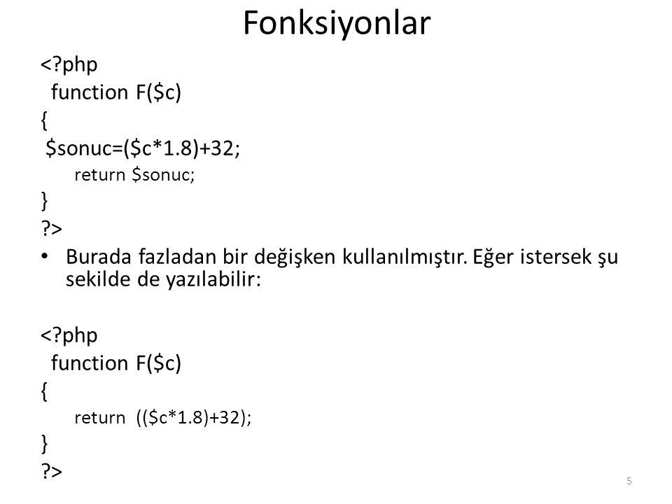 Fonksiyonlar < php function F($c) { $sonuc=($c*1.8)+32; } >