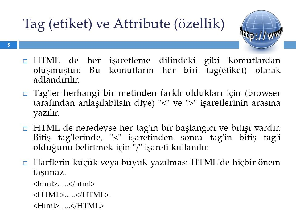 Tag (etiket) ve Attribute (özellik)