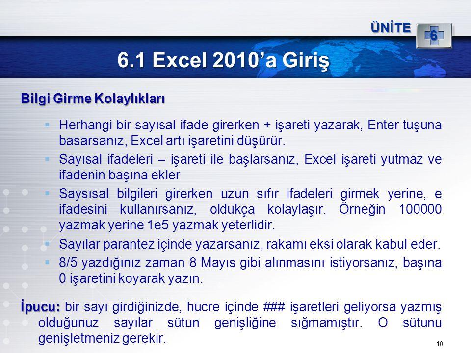 6.1 Excel 2010'a Giriş 6 ÜNİTE Bilgi Girme Kolaylıkları