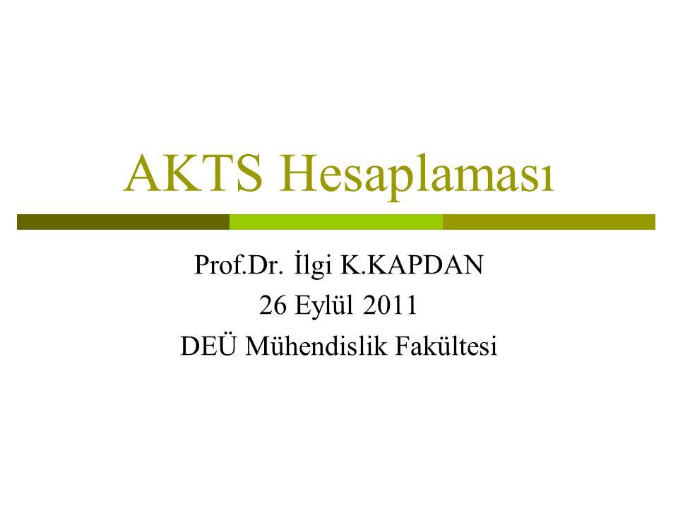Prof.Dr. İlgi K.KAPDAN 26 Eylül 2011 DEÜ Mühendislik Fakültesi