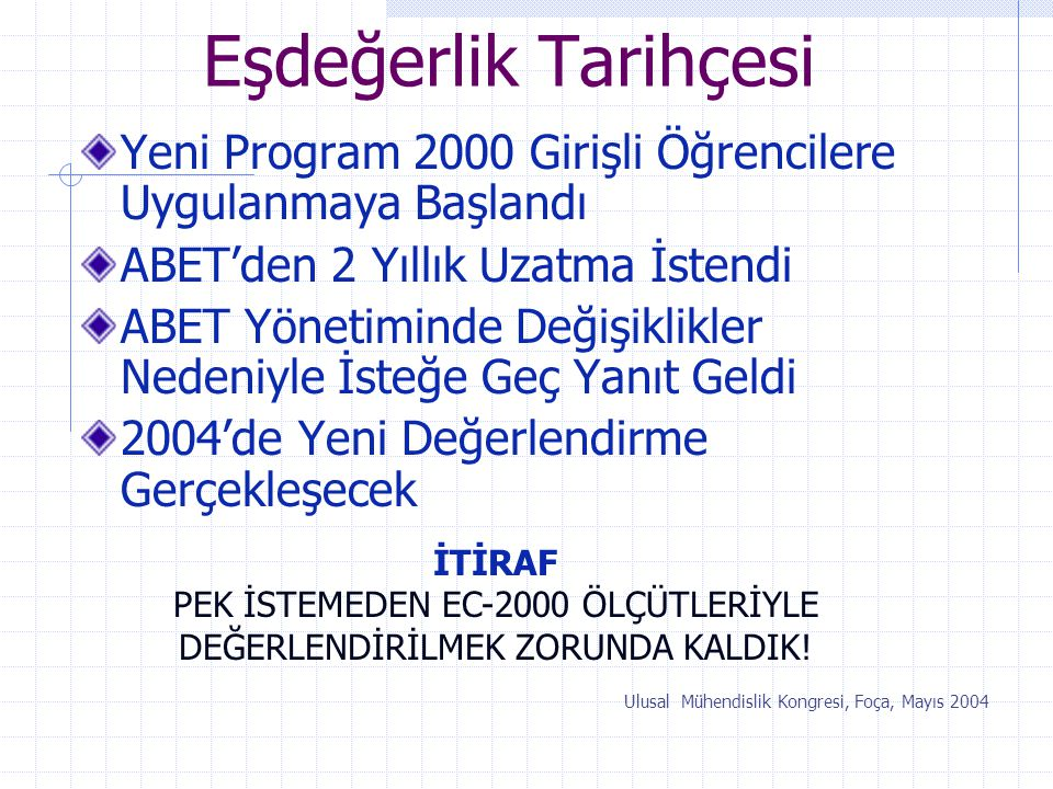 PEK İSTEMEDEN EC-2000 ÖLÇÜTLERİYLE DEĞERLENDİRİLMEK ZORUNDA KALDIK!