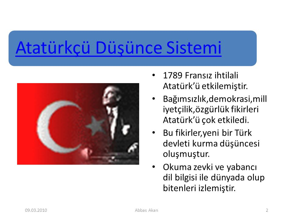 1789 Fransız ihtilali Atatürk'ü etkilemiştir.