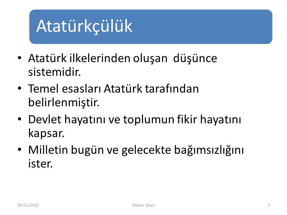 Atatürk ilkelerinden oluşan düşünce sistemidir.