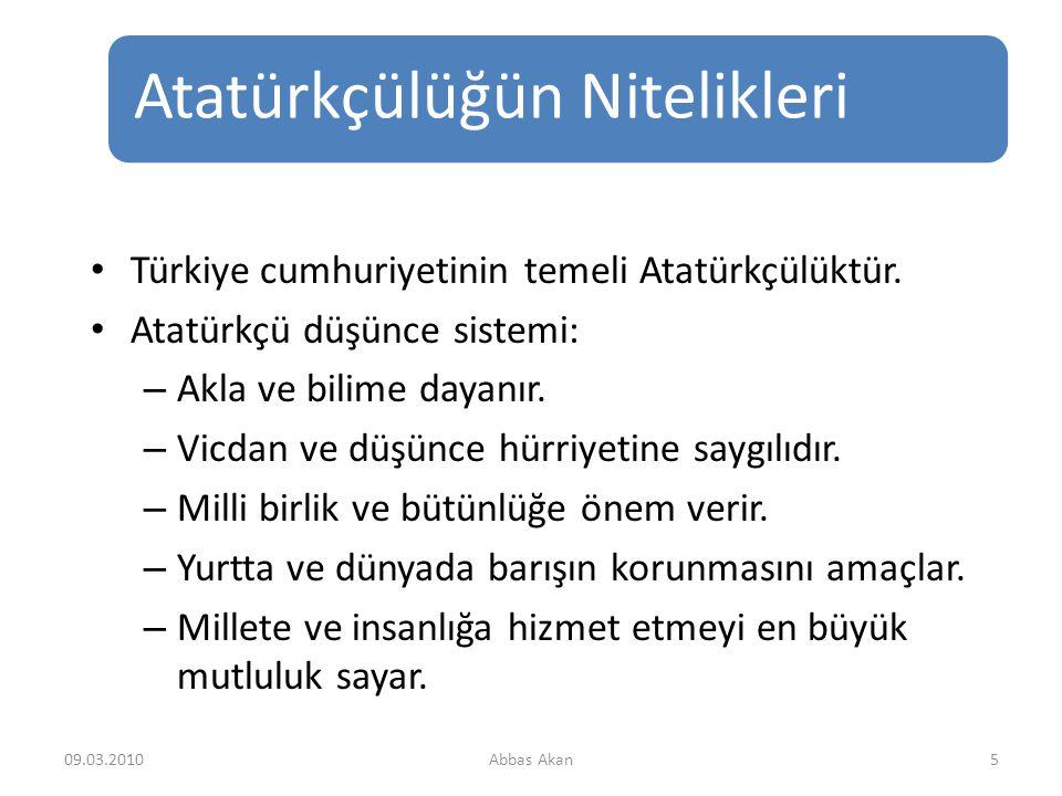 Türkiye cumhuriyetinin temeli Atatürkçülüktür.