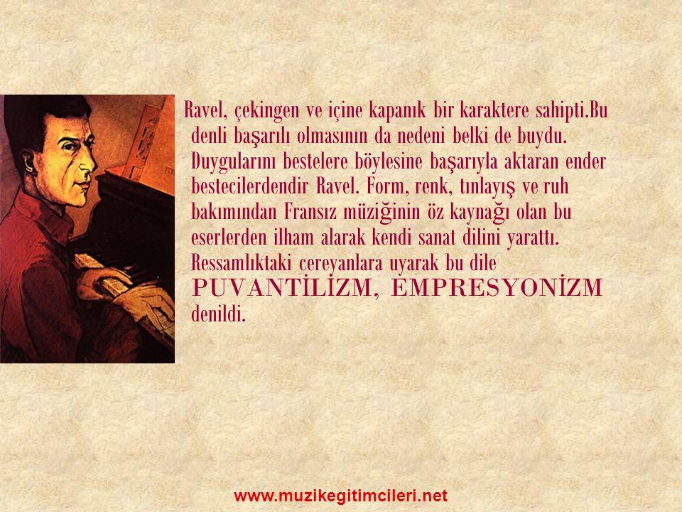 Ravel, çekingen ve içine kapanık bir karaktere sahipti