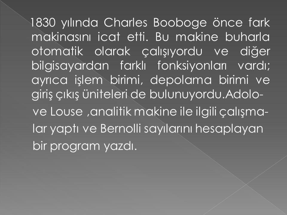 1830 yılında Charles Booboge önce fark makinasını icat etti