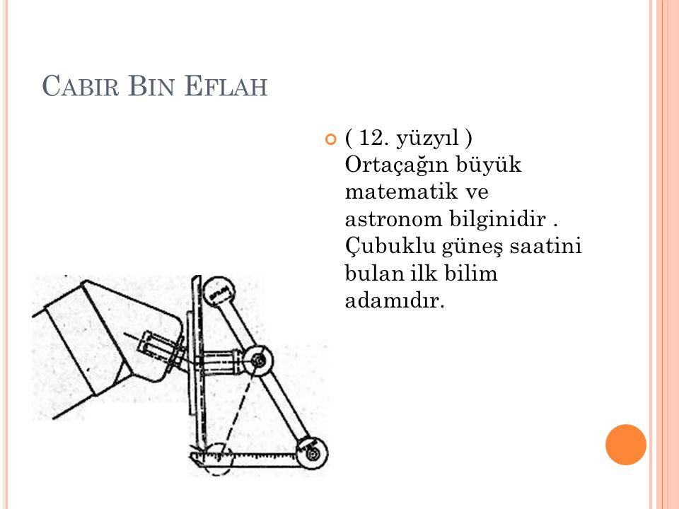 Cabir Bin Eflah ( 12. yüzyıl ) Ortaçağın büyük matematik ve astronom bilginidir .
