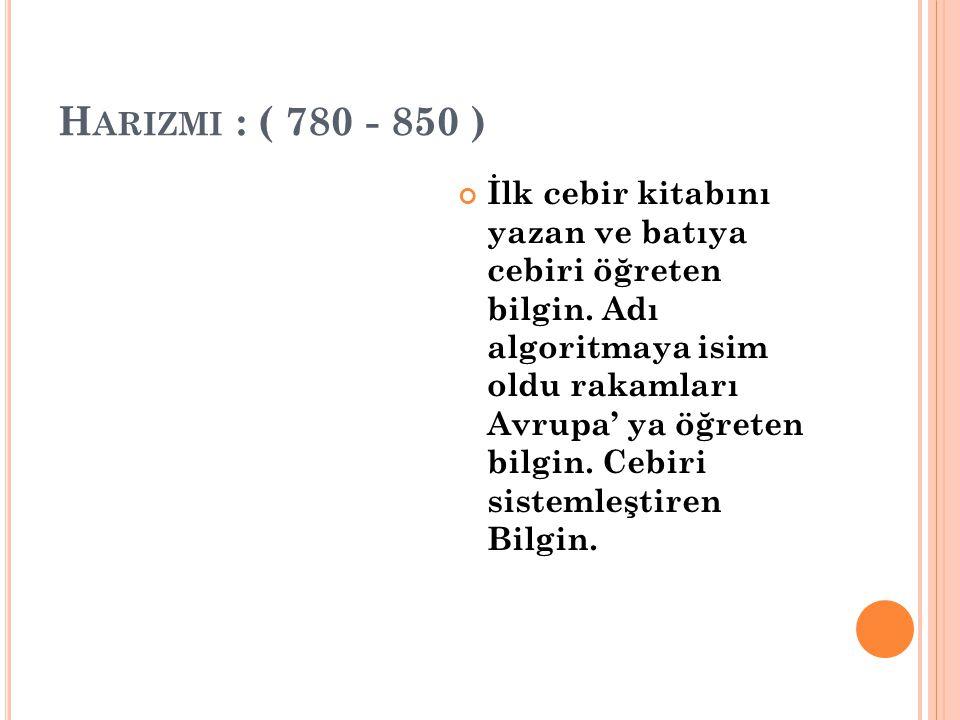 Harizmi : ( 780 - 850 )