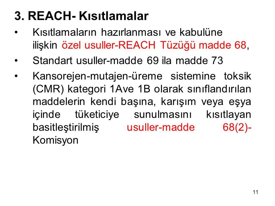3. REACH- Kısıtlamalar Kısıtlamaların hazırlanması ve kabulüne ilişkin özel usuller-REACH Tüzüğü madde 68,