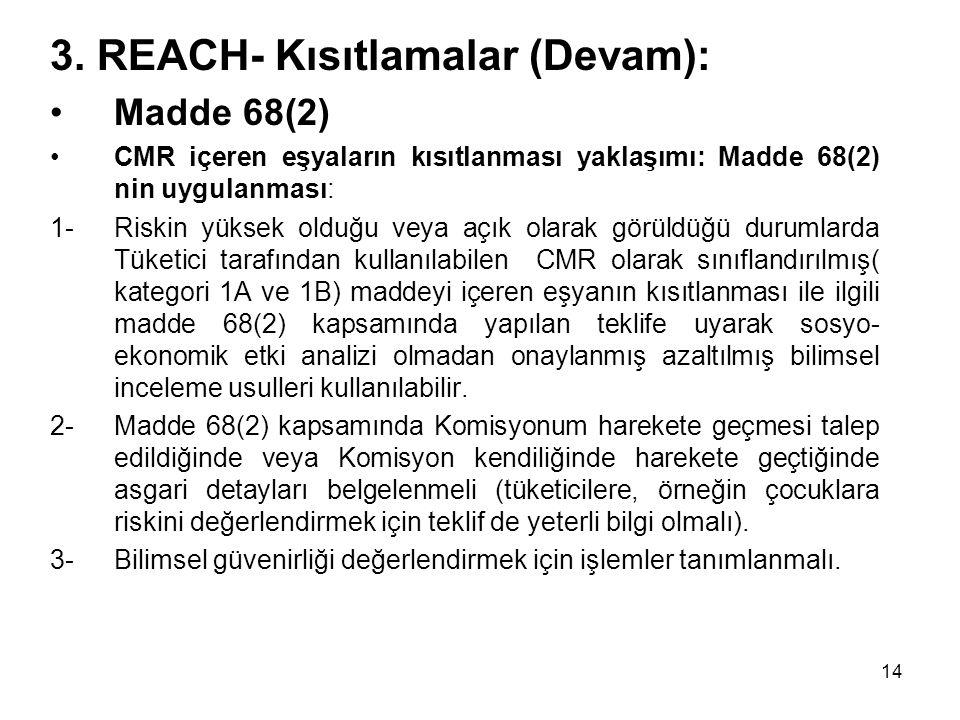 3. REACH- Kısıtlamalar (Devam):