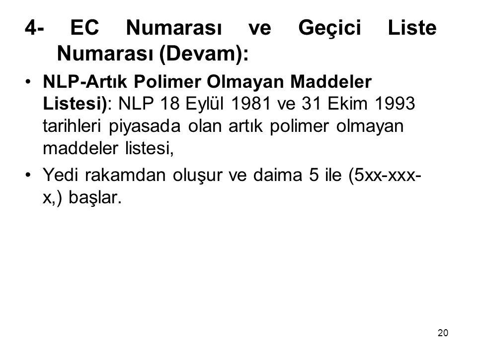 4- EC Numarası ve Geçici Liste Numarası (Devam):