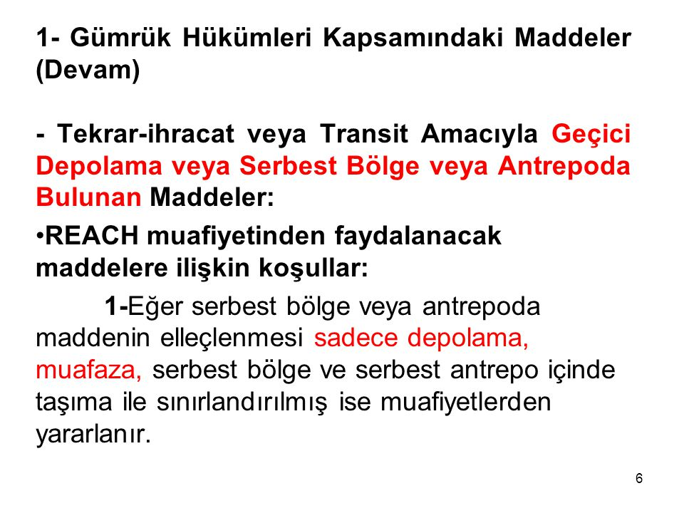 1- Gümrük Hükümleri Kapsamındaki Maddeler (Devam)