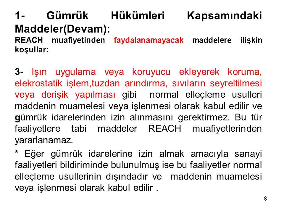 1- Gümrük Hükümleri Kapsamındaki Maddeler(Devam):