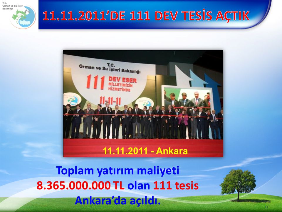 11.11.2011'DE 111 DEV TESİS AÇTIK 11.11.2011 - Ankara.