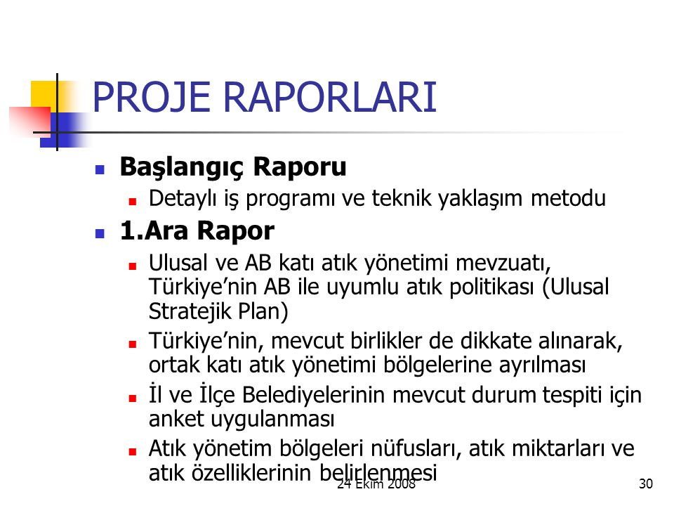 PROJE RAPORLARI Başlangıç Raporu 1.Ara Rapor