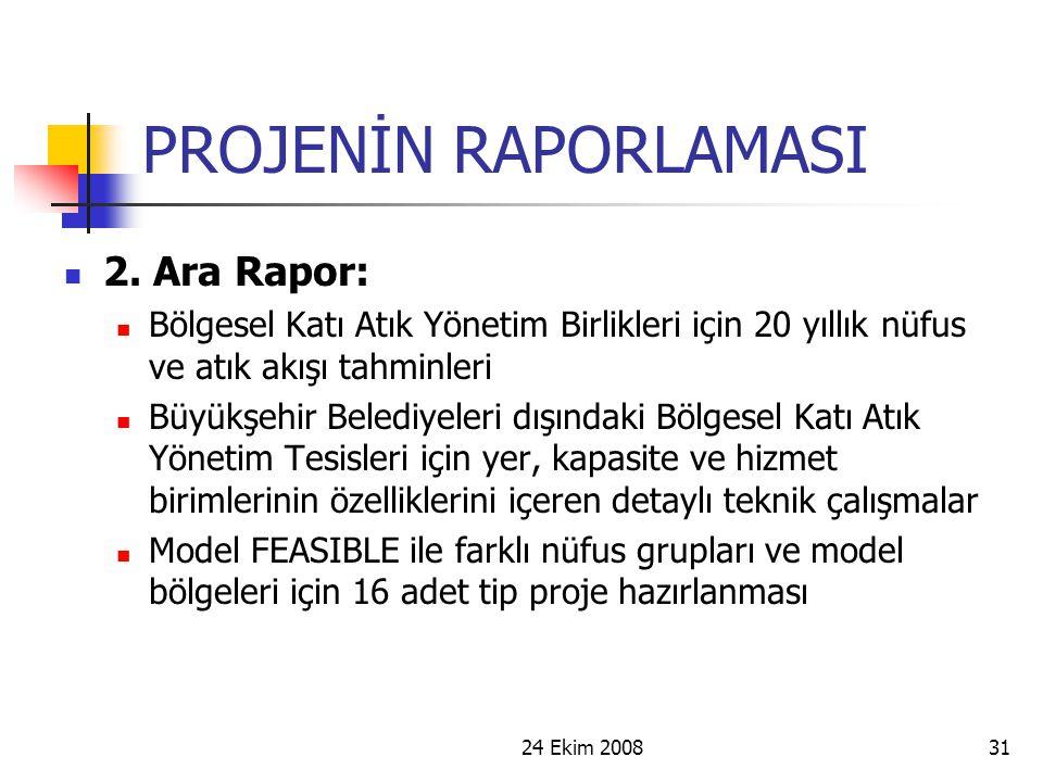 PROJENİN RAPORLAMASI 2. Ara Rapor: