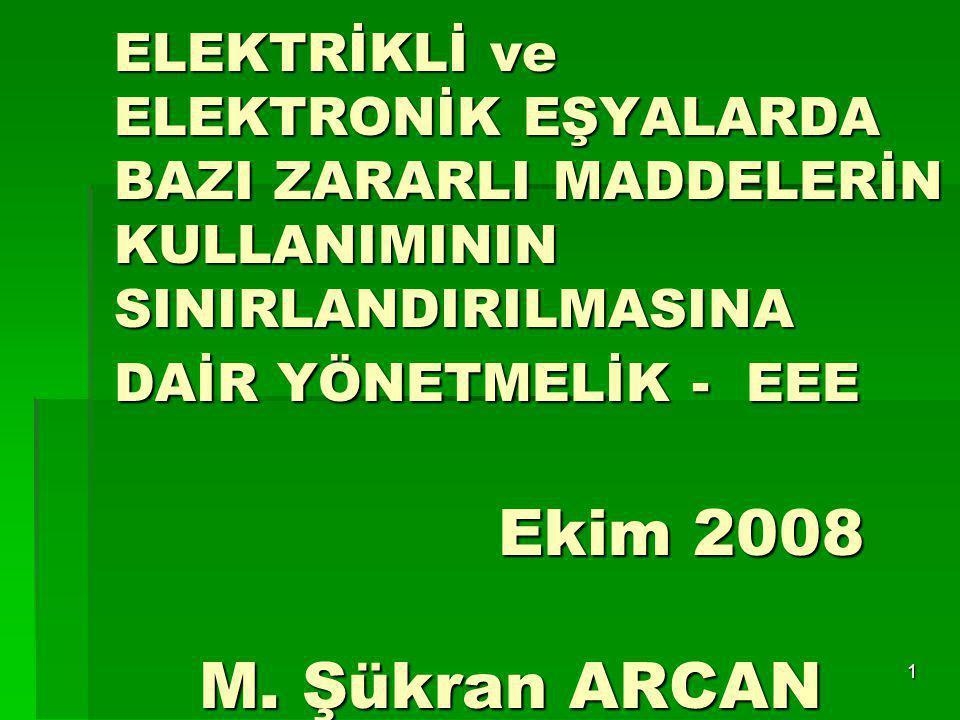 ELEKTRİKLİ ve ELEKTRONİK EŞYALARDA BAZI ZARARLI MADDELERİN KULLANIMININ SINIRLANDIRILMASINA DAİR YÖNETMELİK - EEE Ekim 2008 M.