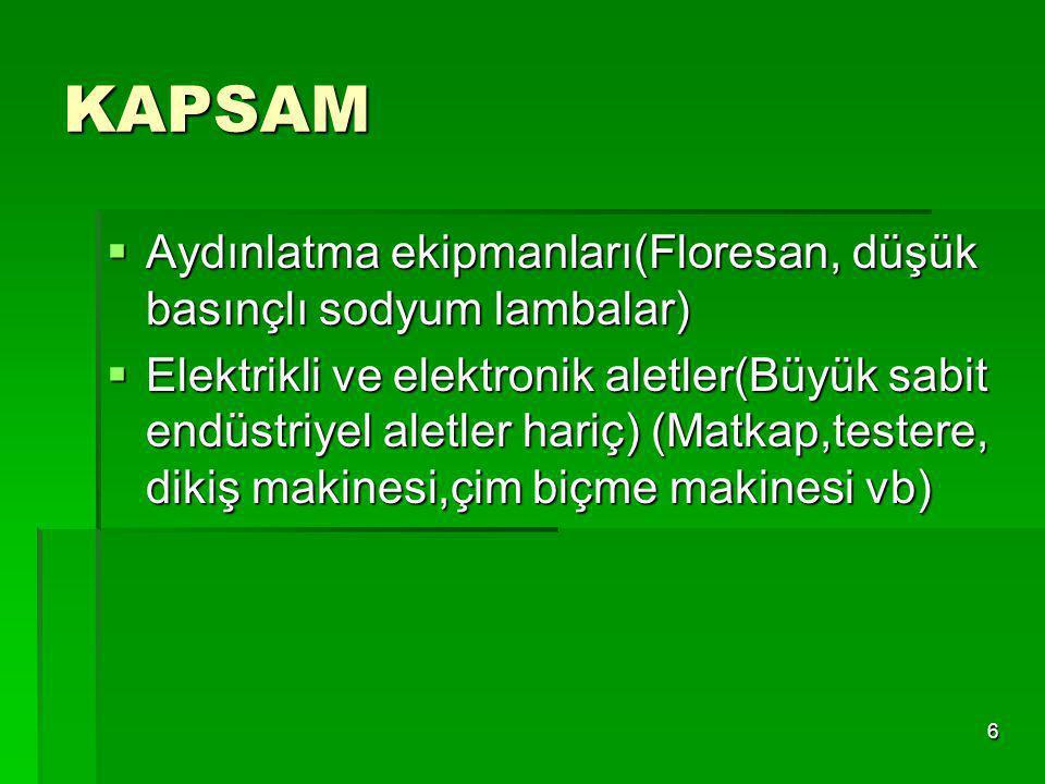 KAPSAM Aydınlatma ekipmanları(Floresan, düşük basınçlı sodyum lambalar)