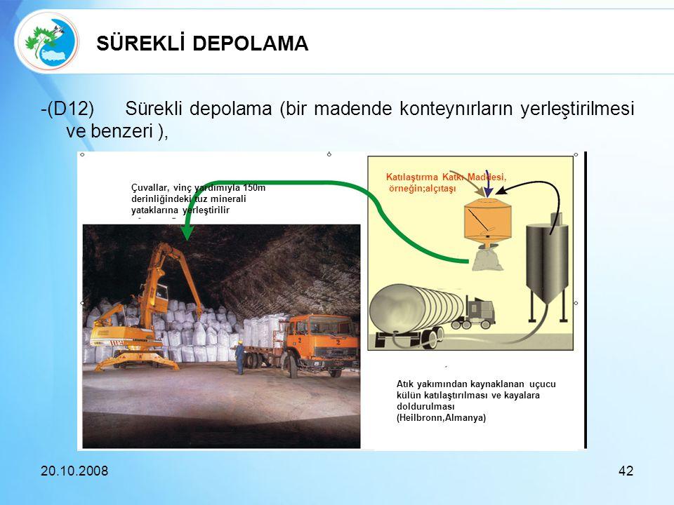 SÜREKLİ DEPOLAMA -(D12) Sürekli depolama (bir madende konteynırların yerleştirilmesi ve benzeri ),