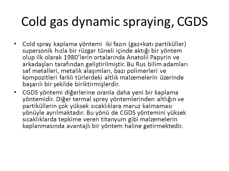 Cold gas dynamic spraying, CGDS