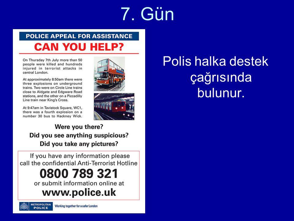 Polis halka destek çağrısında bulunur.