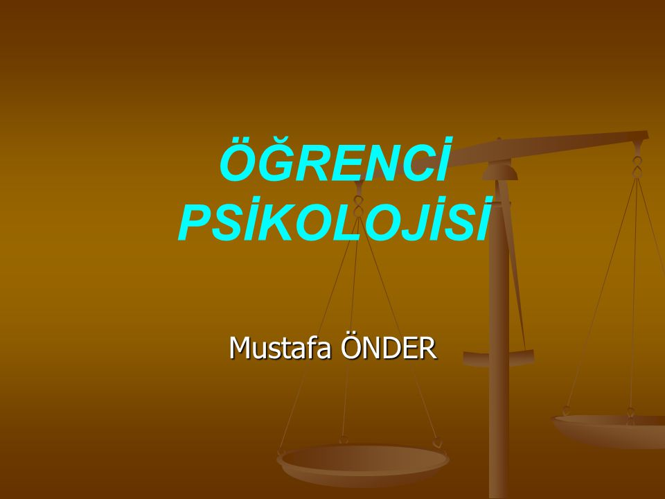 ÖĞRENCİ PSİKOLOJİSİ Mustafa ÖNDER