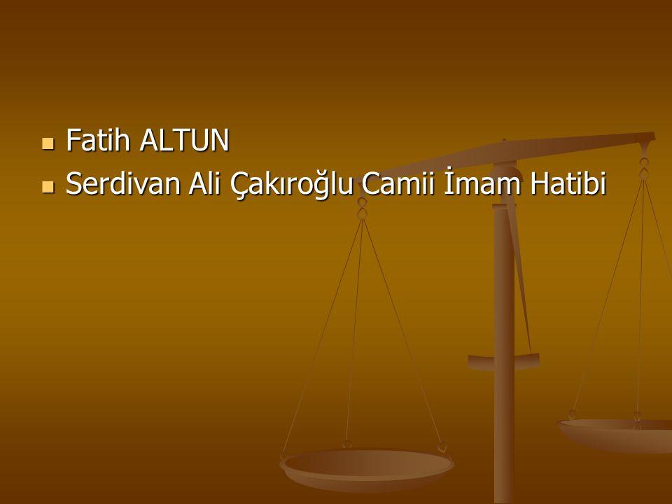 Fatih ALTUN Serdivan Ali Çakıroğlu Camii İmam Hatibi