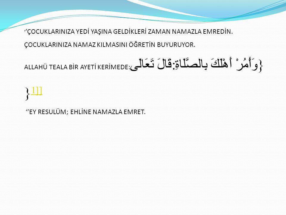 ''EY RESULÜM; EHLİNE NAMAZLA EMRET.