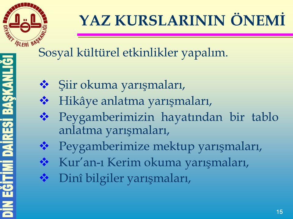 YAZ KURSLARININ ÖNEMİ Sosyal kültürel etkinlikler yapalım.
