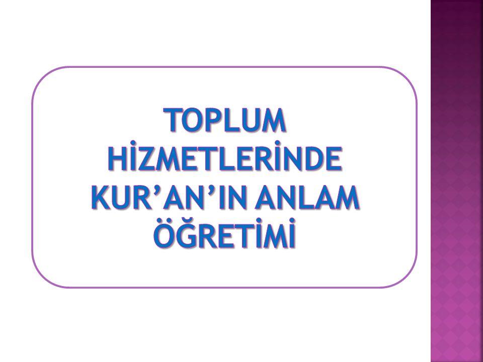 TOPLUM HİZMETLERİNDE KUR'AN'IN ANLAM ÖĞRETİMİ