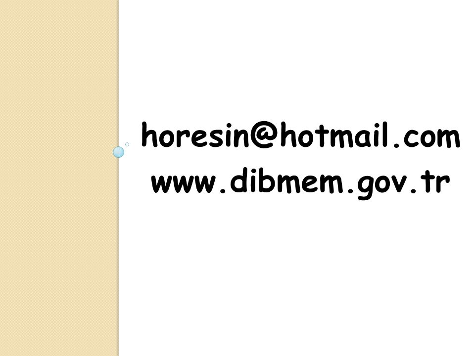 horesin@hotmail.com www.dibmem.gov.tr