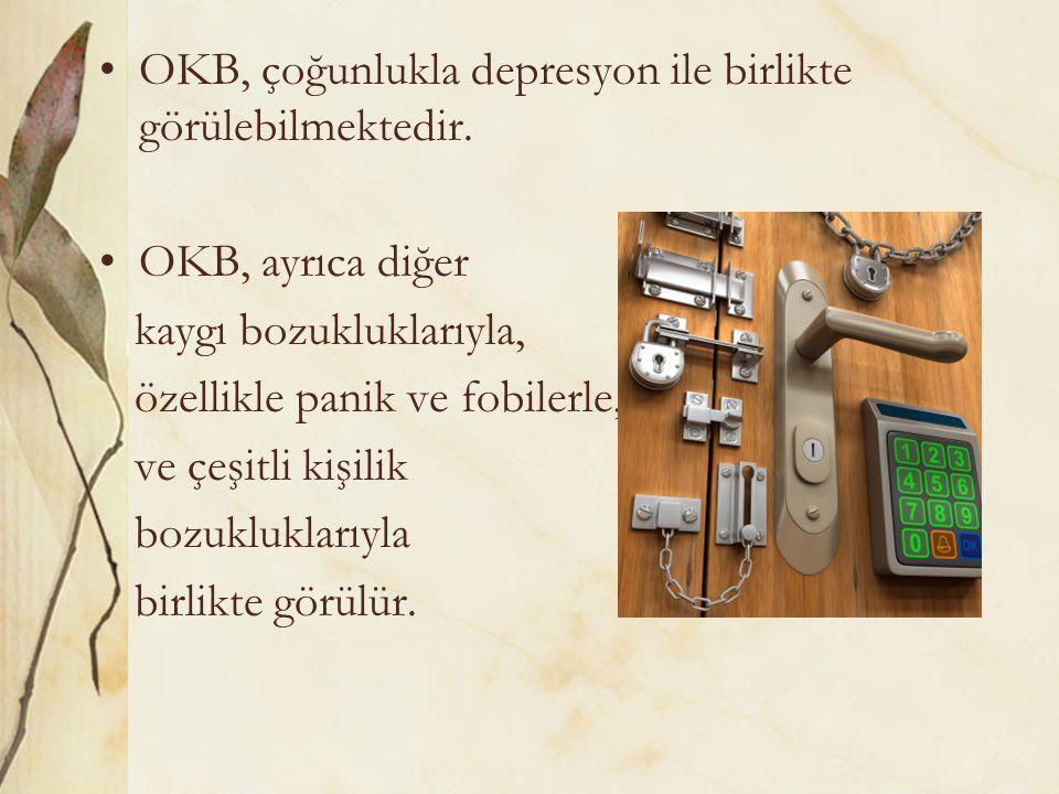 OKB, çoğunlukla depresyon ile birlikte görülebilmektedir.