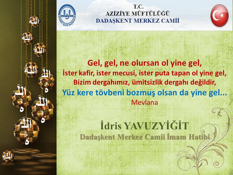 DADAŞKENT MERKEZ CAMİİ Dadaşkent Merkez Camii İmam Hatibi