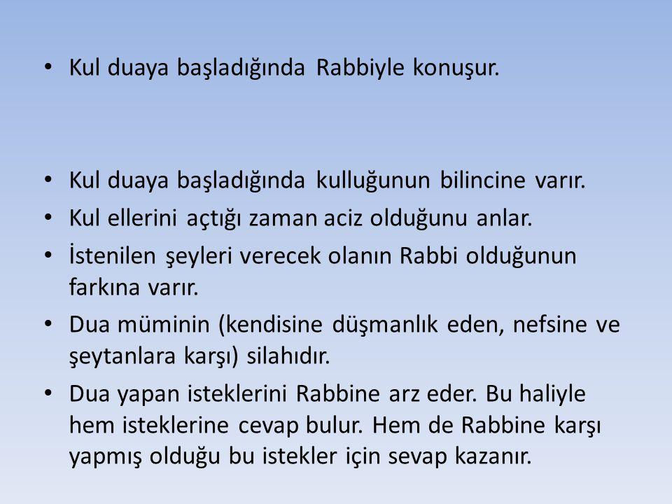 Kul duaya başladığında Rabbiyle konuşur.