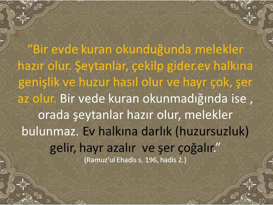 (Ramuz'ul Ehadis s. 196, hadis 2.)
