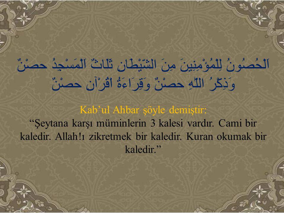 Kab'ul Ahbar şöyle demiştir: