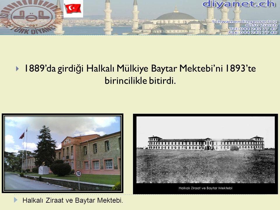 1889'da girdiği Halkalı Mülkiye Baytar Mektebi'ni 1893'te birincilikle bitirdi.
