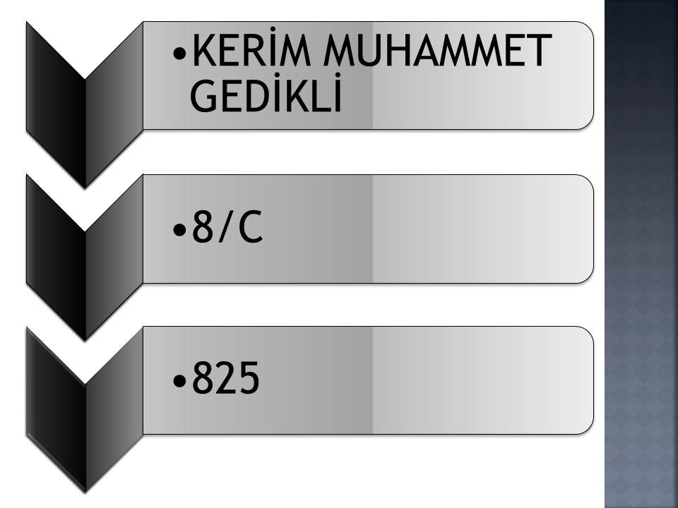 KERİM MUHAMMET GEDİKLİ